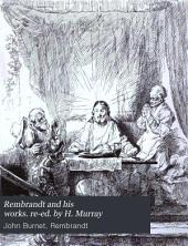 Rembrandt and his works. re-ed. by H. Murray