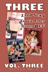 THREE Zany Sexy Erotic Tales From Dee: [VOL THREE]