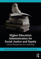 Higher Education Administration for Social Justice and Equity PDF