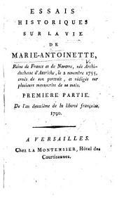 Essais historiques sur la vie de Marie-Antoinette ... Première partie