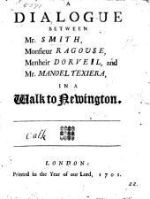 A Dialogue Between Mr. Smith, Monsieur Ragouse, Menheir Dorveil, and Mr. Manoel Texiera, in a Walk to Newington
