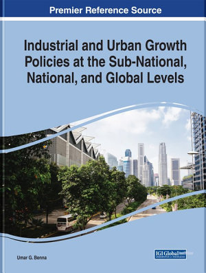 Industrial and Urban Growth Policies at the Sub-National, National, and Global Levels