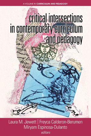 Critical Intersections In Contemporary Curriculum   Pedagogy PDF