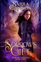 Sorrow's Gift: Book 2, Eternal Sorrows Trilogy