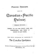 Fishing Resorts Along the Canadian Pacific Railway: From Special Explorations by Commissioners of the Canadian Sportsman