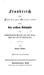 Frankreich vom Juli bis zum Oktober 1789: oder die ersten Kämpfe des constitutionellen princips mit dem Königthum und mit der Volksparthei, Band 2