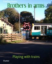 Brothers in arms: Playing with trains
