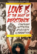 Love Is at the Root of Resistance