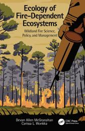 Ecology of Fire-Dependent Ecosystems