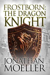 Frostborn: The Dragon Knight (Frostborn #14)