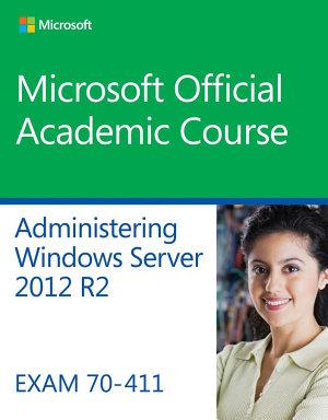70 411 Administering Windows Server 2012 R2