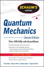 Schaum's Outline of Quantum Mechanics, Second Edition: Edition 2