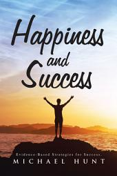 Happiness and Success: Evidence-Based Strategies for Success.