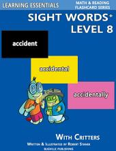 Sight Words Plus Level 8: Sight Words Flash Cards with Critters for Grade 3 & Up: Learning Essentials Math & Reading Flashcard Series