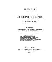 Memoir of Joseph Curtis: A Model Man