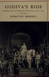 Godiva's Ride: Women of Letters in England, 1830--1880