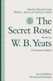 The Secret Rose, Stories by W. B. Yeats: A Variorum Edition: Edition 2