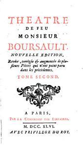 Théatre de feu Monsieur Boursault: Le satyre des satyres. Germanicus. Marie Stuard. Le comedie sans titre. Meleagre. La feste de la Seine