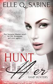 Hunt Her