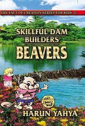 Skillful Dam Builders: Beavers