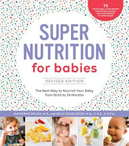 Super Nutrition for Babies  Revised Edition Book