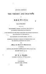The Theory and Practice of Brewing Illustrated, Etc. Second Edition