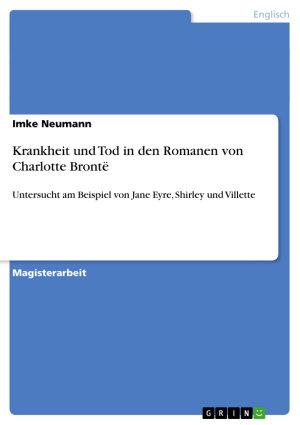 Krankheit und Tod in den Romanen von Charlotte Bront   PDF