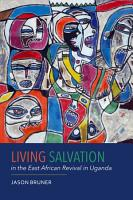 Living Salvation in the East African Revival in Uganda PDF