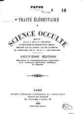Traité élémentaire de science occulte mettant chacun à même de comprendre et d'expliquer les théories et les symboles employés par les anciens, par les alchimistes, les astrologues, les E. de la V.