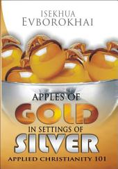 Apples of Gold in Settings of Silver: Applied Christianity 101