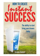 How To Achieve Instant Success