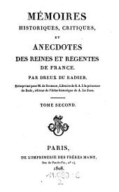 Memoires historiques, critiques, et anecdotes des reines et regentes de France. Reimprime: Volume2