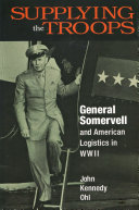 Supplying the Troops: General Somervell and American Logistics in World War II