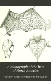 A Monograph of the Bats of North America