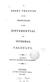 A short treatise on the principles of the differential and integral calculus [by B. Powell].