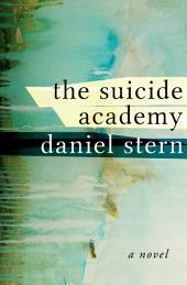 The Suicide Academy: A Novel