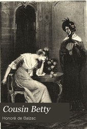 Cousin Betty: (La Cousine Bette) ..., Volume 1