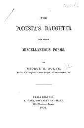 The Podesta's Daughter, and Other Miscellaneous Poems