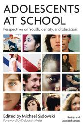 Adolescents at School: Perspectives on Youth, Identity, and Education, Edition 2