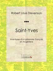Saint-Yves: Aventures d'un prisonnier français en Angleterre
