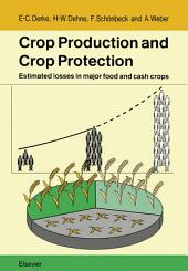 Crop Production and Crop Protection: Estimated Losses in Major Food and Cash Crops
