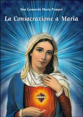 La Consacrazione a Maria: Gradi e forme di consacrazione alla Madonna