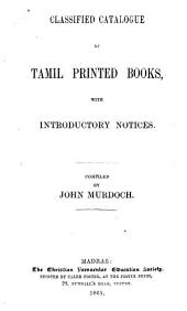 Classified Catalogue of Tamil Printed Books: With Introductory Notices
