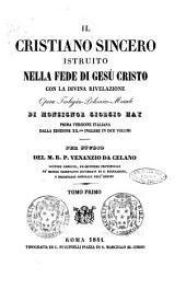 Il cristiano sincero istruito nella fede di Gesu Cristo con la divina rivelazione opera teologico polemico morale Giorgio Hay: Volume 1