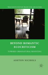 Beyond Romantic Ecocriticism: Toward Urbanatural Roosting