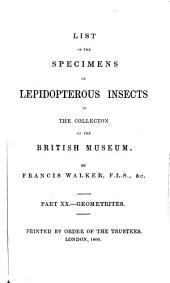 List of the Specimens of Lepidopterous Insects in the Collection of the British Museum: XX