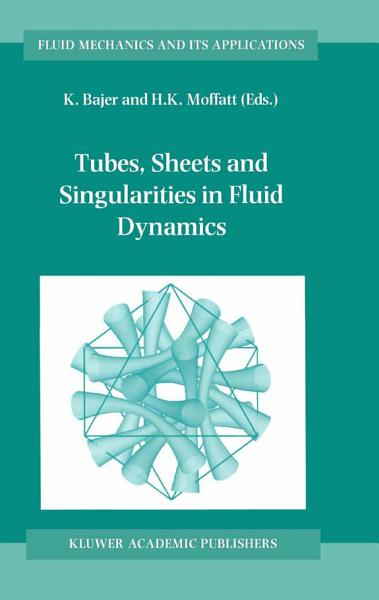 Tubes Sheets And Singularities In Fluid Dynamics