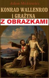 Konrad Wallenrod i Grażyna - z obrazkami - czyli lektury do matury: Wyjątkowe wydanie z 88 ilustracjami
