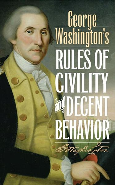 Download George Washington s Rules of Civility and Decent Behavior Book