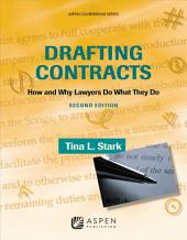Drafting Contracts: How and Why Lawyers Do What They Do, Edition 2